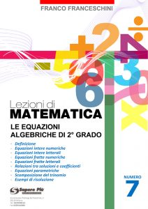 Le Equazioni Algebriche di 2° grado